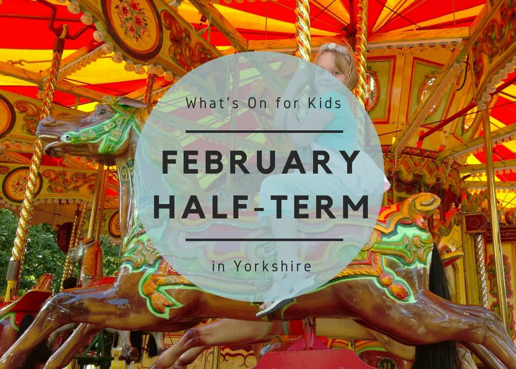 What's On over February Half-Term in Yorkshire 2020